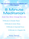 8 Minute Meditation Quiet Your Mind. Change Your Life. by Victor Davich eBook